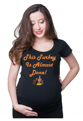 This Turkey Is Almost Done T-Shirt Maternity Top Pregnancy Tee Shirt